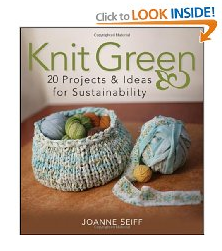 Knit Green: 20 Projects and Ideas for Sustainability (Paperback)