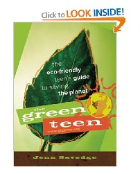 The Green Teen: The Eco-Friendly Teen's Guide to Saving the Planet